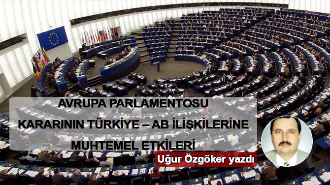 AP kararının Türkiye – AB ilişkilerine muhtemel etkileri