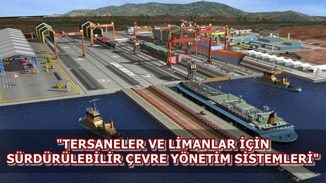 Tersaneler ve limanlar için sürdürülebilir çevre yönetimi semineri