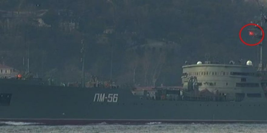 Rus savaş gemisi Türk bayrağıyla boğazdan geçti!
