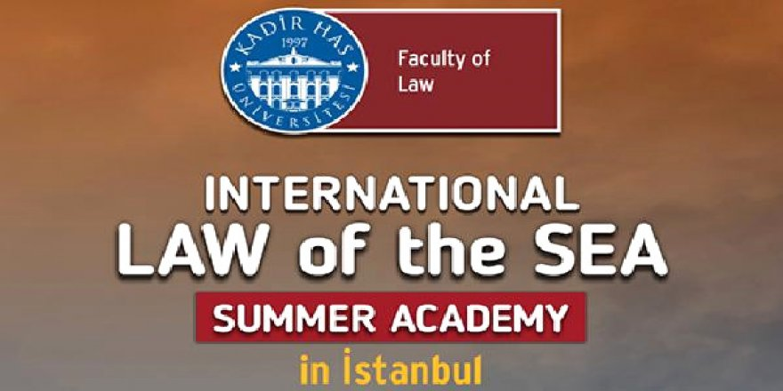 """Khas'da """"Uluslararası Deniz Hukuku Yaz Akademisi"""" başlıyor"""