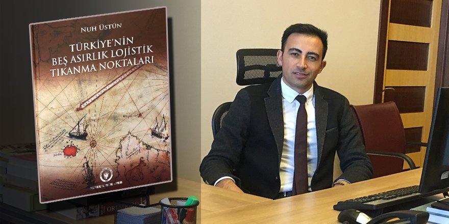 Türkiye'nin Beş Asırlık Lojistik Tıkanma Noktaları