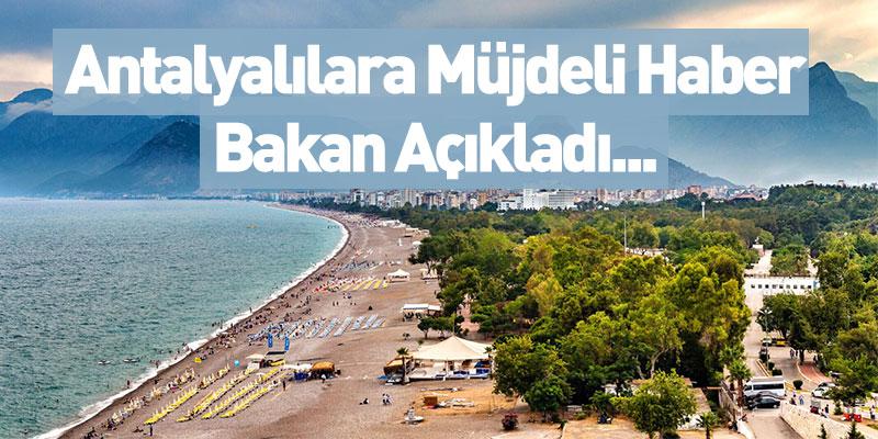 Antalyalılar için Müjdeli Haber