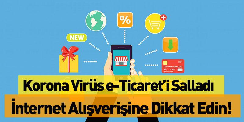 Korona Virüsü e-Ticareti Salladı