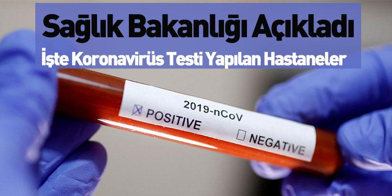 Koronavirüsü Yapılan Hastaneler Açıklandı