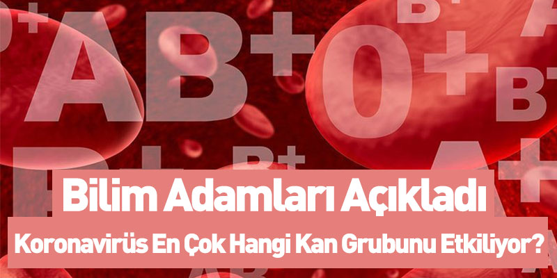 Koronavirüsü En Çok Hangi Kan Grubunu Etkiliyor?