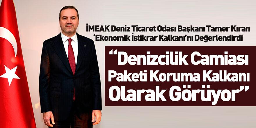 İMEAK Deniz Ticaret Odası Başkanı Tamer Kıran'dan Önemli Açıklama