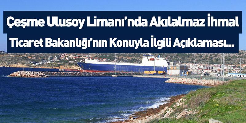 Çeşme Ulusoy Limanı İle İlgili Ticaret Bakanlığı'ndan Açıklama Geldi