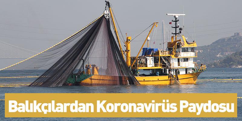 Balıkçılardan Koronavirüs Paydosu