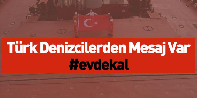 Türk Denizcilerden Mesaj Var