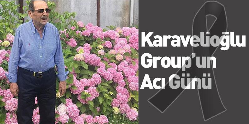 Karavelioğlu Group'un Acı Günü