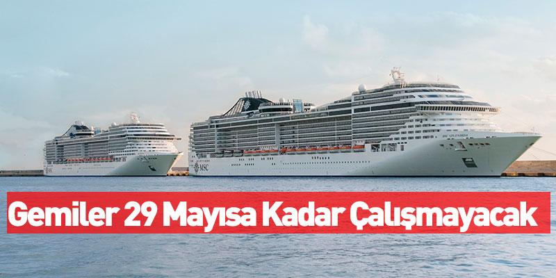 Gemiler 29 Mayısa Kadar Çalışmayacak