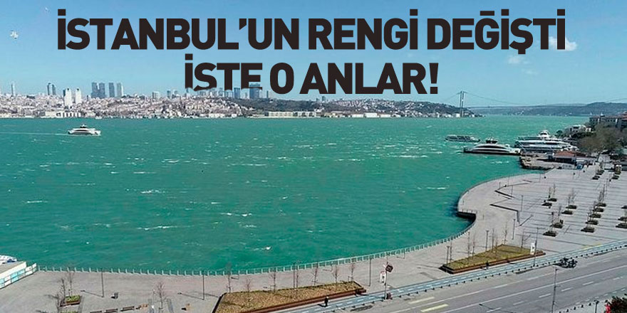 İstanbul Boğazı'nın Rengi Değişti