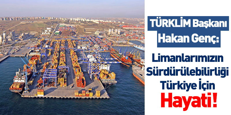 Limanlarımızın Sürdürülebilirliği Türkiye İçin Hayati!