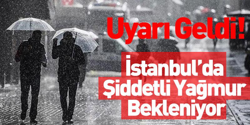 İstanbul'da Şiddetli Yağmur Bekleniyor