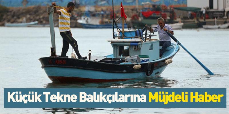 Küçük Tekne Balıkçılarına Müjdeli Haber
