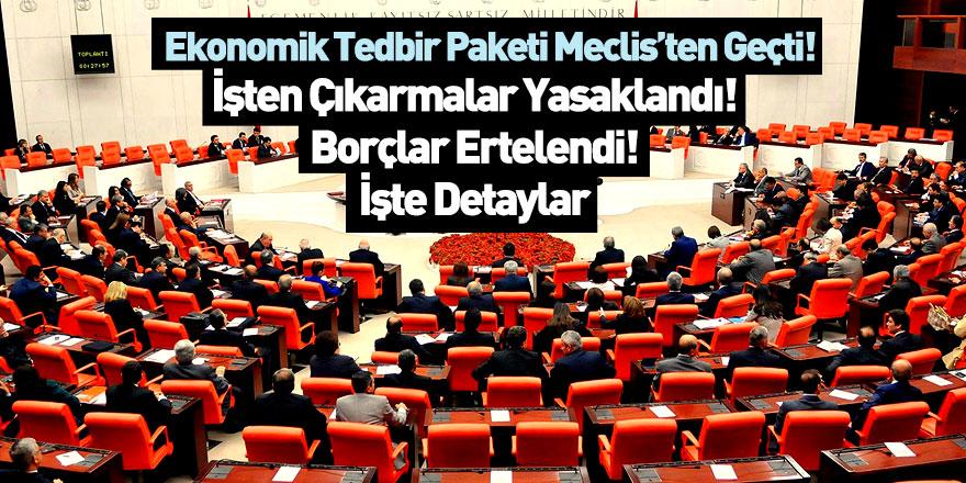 Ekonomik Paket Meclis'ten Geçti! İşten Çıkarmalar Yasaklandı