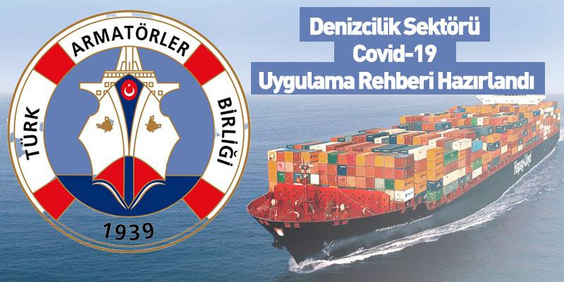 Denizcilik Sektörü Covid-19 Uygulama Rehberi Hazırlandı