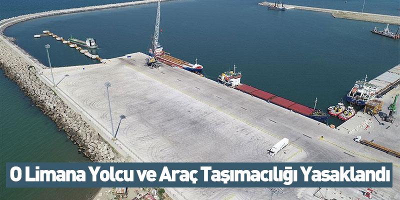 O Limana Yolcu ve Araç Taşımacılığı Yasaklandı