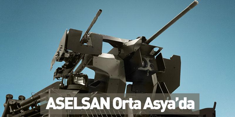 ASELSAN Orta Asya'daki Faaliyetlerini Artırıyor