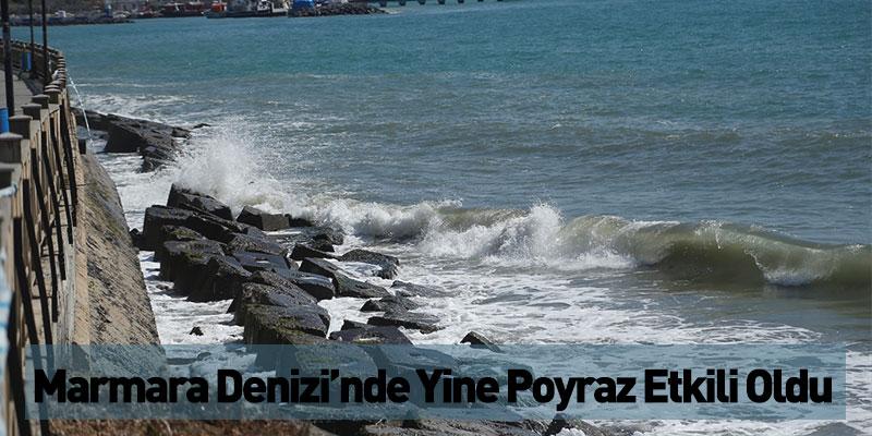 Marmara Denizi'nde Yine Poyraz Etkili Oldu