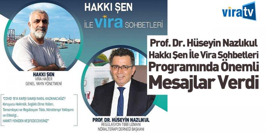 Hakkı Şen ile Vira Sohbetleri'nin Bu Haftaki Konuğu Prof. Hüseyin Nazlıkul Oldu