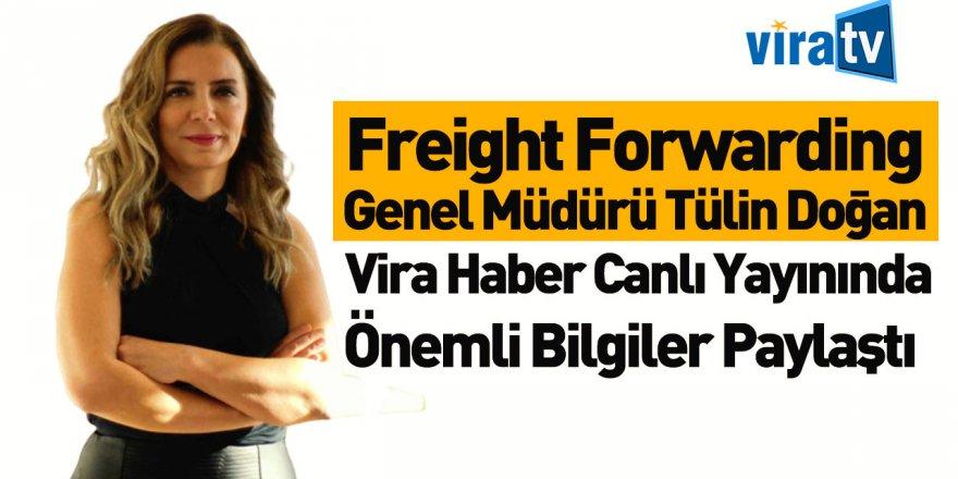 Freight Forwarding Genel Müdürü Tülin Doğan Vira Haber'in Canlı Yayın Konuğu Oldu
