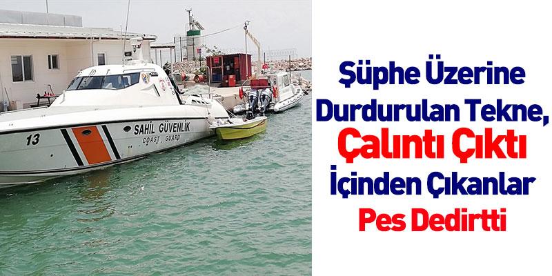 Şüphe Üzerine Durdurulan Tekne, Çalıntı Çıktı