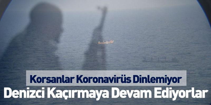 Korsanlar Koronavirüs Dinlemiyor