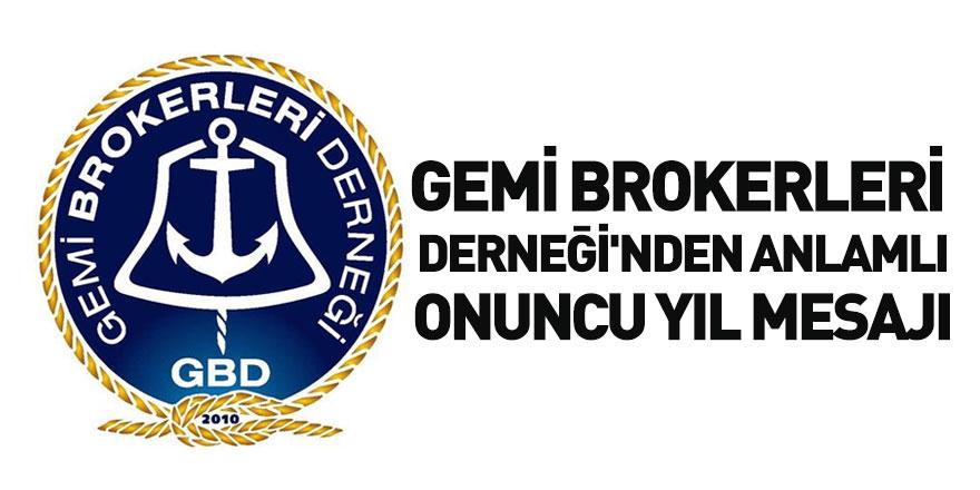 Gemi Brokerleri Derneği'nden Onuncu Yıl Mesajı