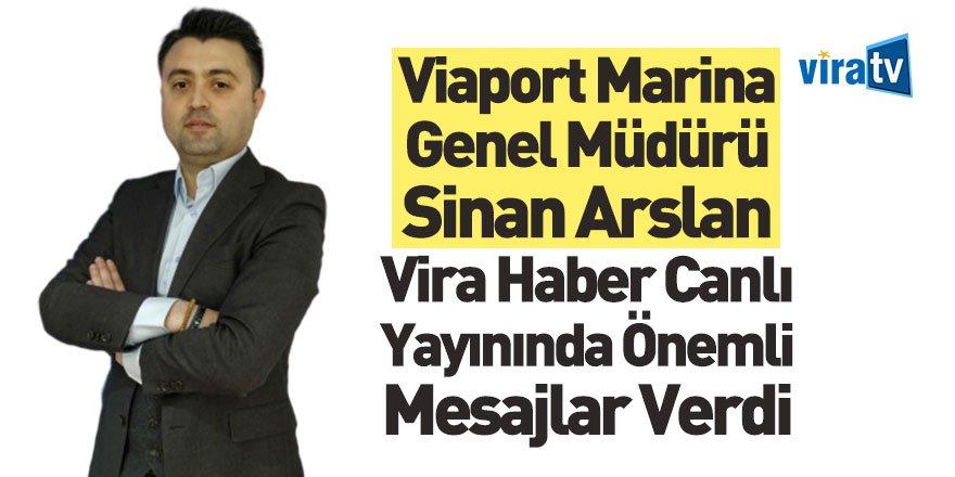 Viaport Marina Genel Müdürü Sinan Arslan Vira Haber'in Canlı Yayın Konuğu Oldu
