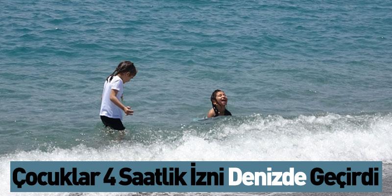 Çocuklar 4 Saatlik İzni Denizde Geçirdi