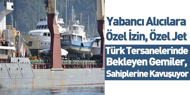 Türk Tersanelerinde Bekleyen Gemiler, Sahiplerine Kavuşuyor