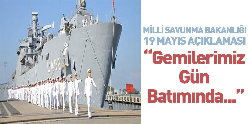 Milli Savunma Bakanlığı 19 Mayıs Açıklaması