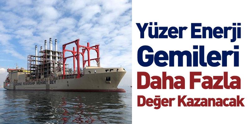 Yüzer Enerji Gemileri Daha Fazla Değer Kazanacak