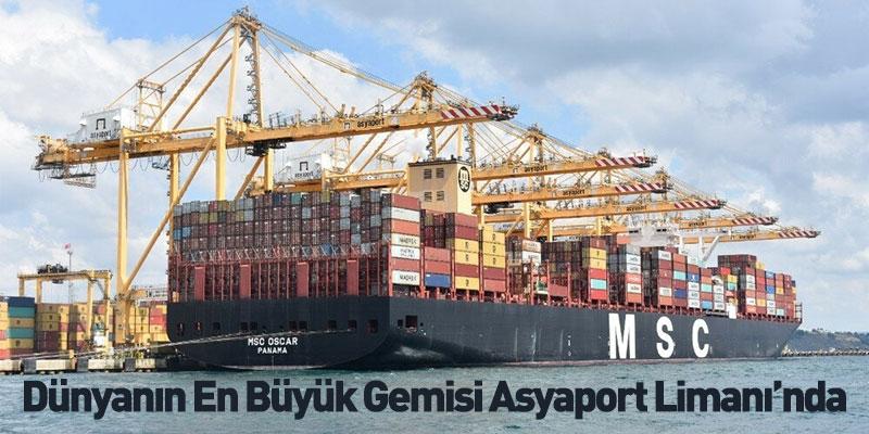 Dünyanın En Büyük Gemisi Asyaport Limanı'nda