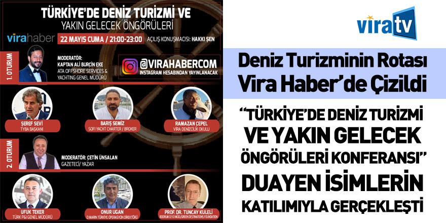 """""""Türkiye'de Deniz Turizmi ve Yakın Gelecek Öngörüleri"""" Konferansı Vira Haber'de Gerçekleşti"""