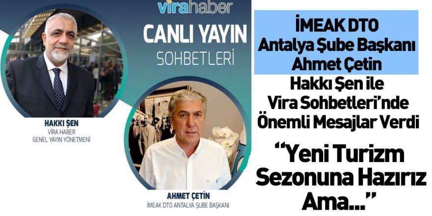 İMEAK DTO Antalya Şube Başkanı Ahmet Çetin Hakkı Şen İle Vira Sohbetleri'nin Konuğu Oldu