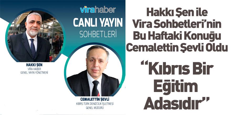 Hakkı Şen'in Bu Haftaki Konuğu Kıbrıs Türk Denizcilik İşletmesi Genel Müdürü Cemalettin Şevli oldu