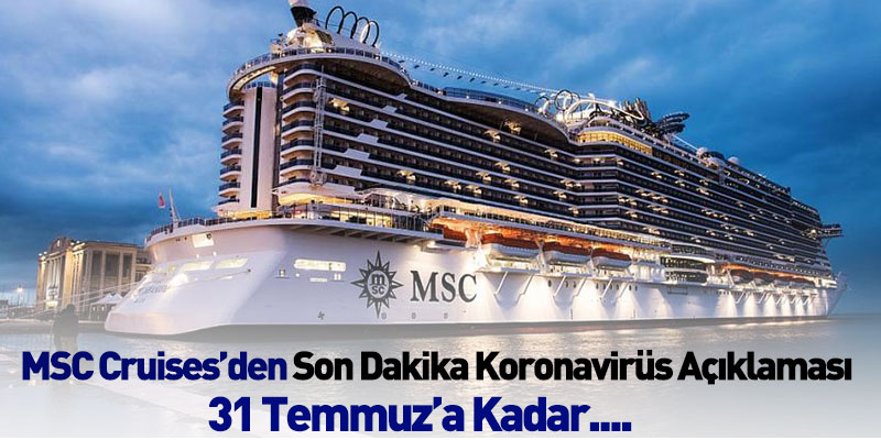 MSC Cruises'ten Son Dakika Koronavirüs Açıklaması