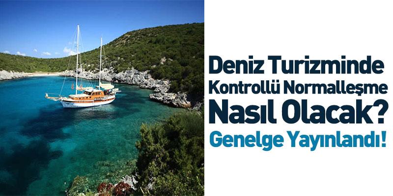 Deniz Turizminde Kontrollü Normalleşme Nasıl Olacak? Genelge Yayınlandı!