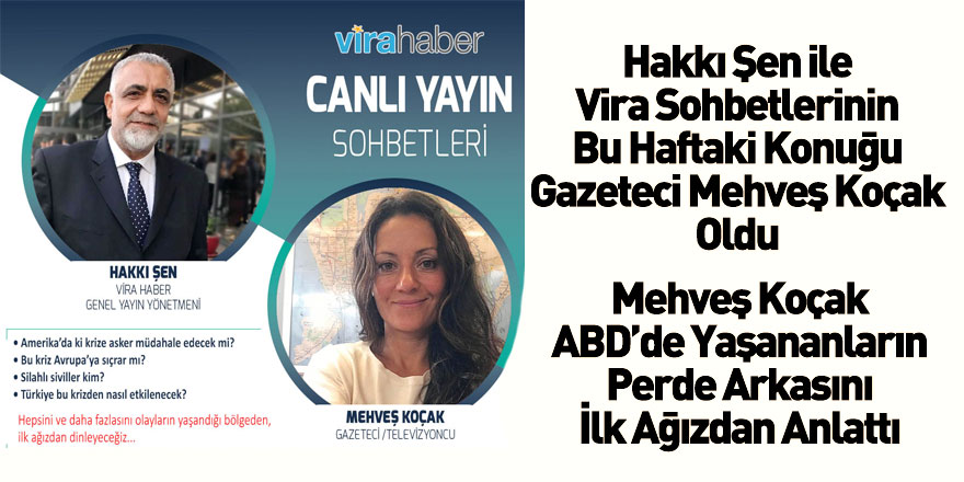 Hakkı Şen ile Vira Sohbetleri'nin Bu Haftaki Konuğu Gazeteci Mehveş Koçak Oldu