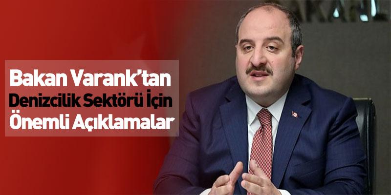 Bakan Varank'tan Denizcilik Sektörü İçin Önemli Açıklamalar