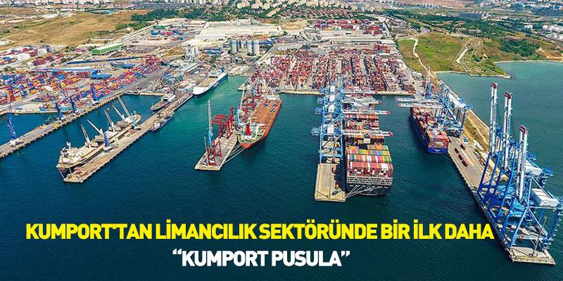KUMPORT'tan Limancılık Sektöründe Bir İlk Daha: KUMPORT Pusula