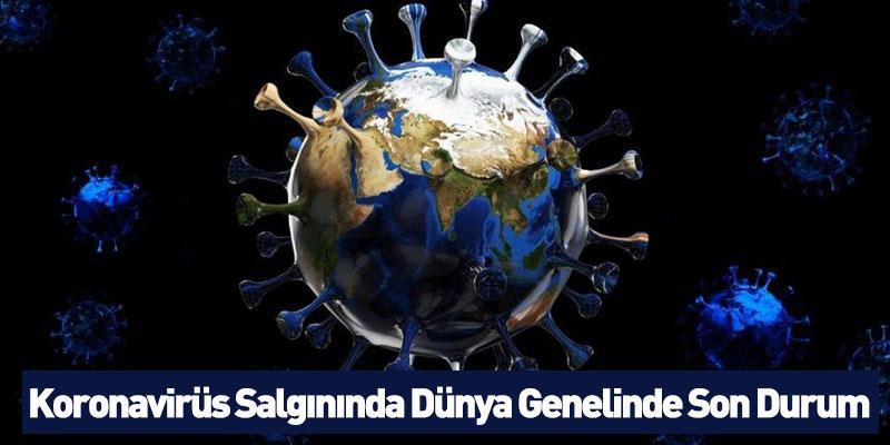 Koronavirüs Salgınında Dünya Genelinde Son Durum