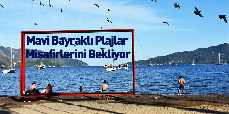 Mavi Bayraklı Plajlar Misafirlerini Bekliyor