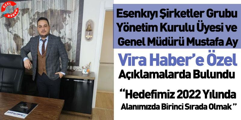 Mustafa Ay Vira Haber'e Özel Açıklamalarda Bulundu