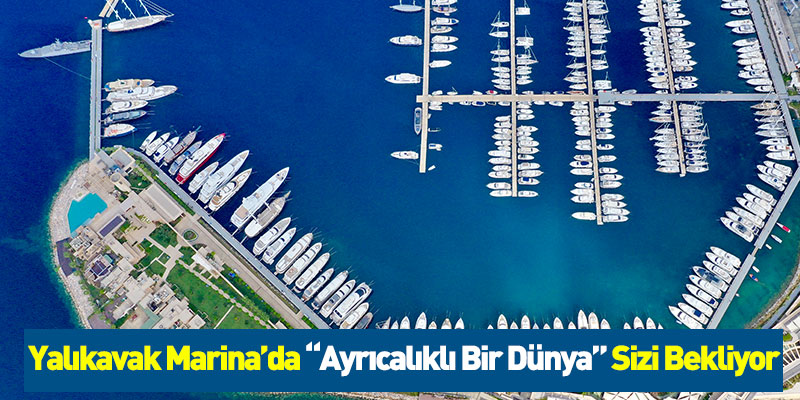 Yalıkavak Marina'da Ayrıcalıklı Bir Dünya Sizi Bekliyor