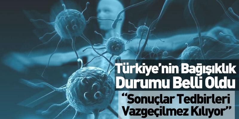 Türkiye'nin Bağışıklık Durumu Belli Oldu