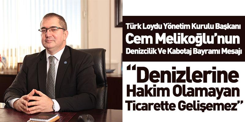 Türk Loydu Yönetim Kurulu Başkanı Cem Melikoğlu'nun Denizcilik Ve Kabotaj Bayramı Mesajı