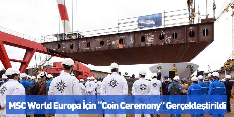 """MSC World Europa İçin """"Coin Ceremony"""" Gerçekleştirildi"""